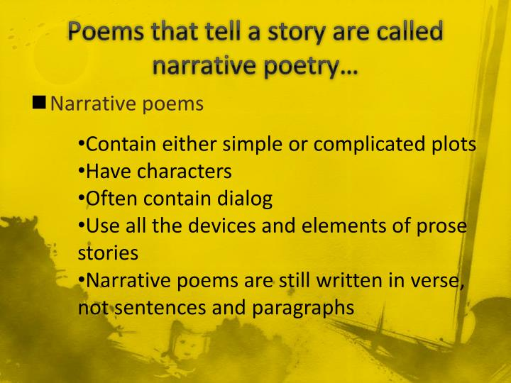 Poems that tell a story are called narrative poetry…