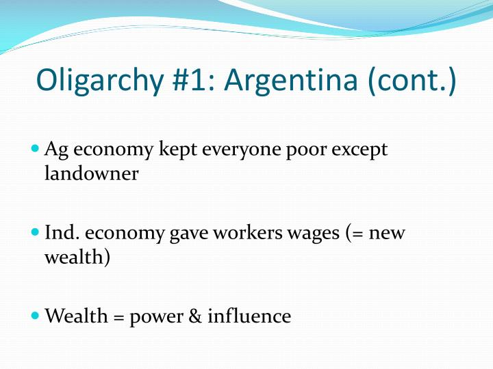 Oligarchy #1: Argentina (cont.)