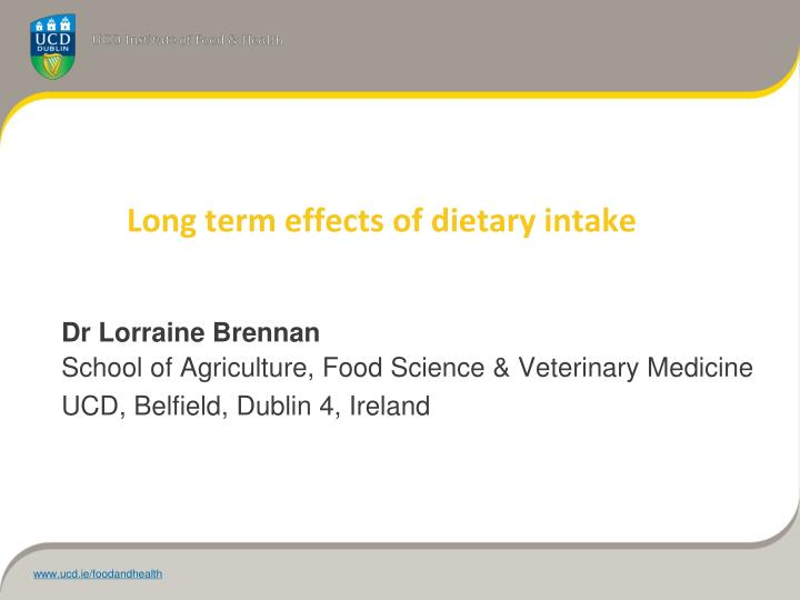 Long term effects of dietary intake