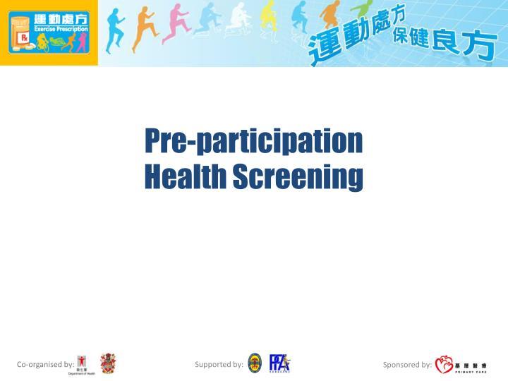 Pre-participation