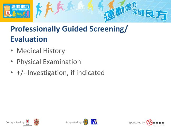 Professionally Guided Screening/ Evaluation
