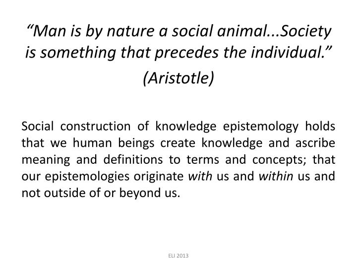 """""""Man is by nature a social"""