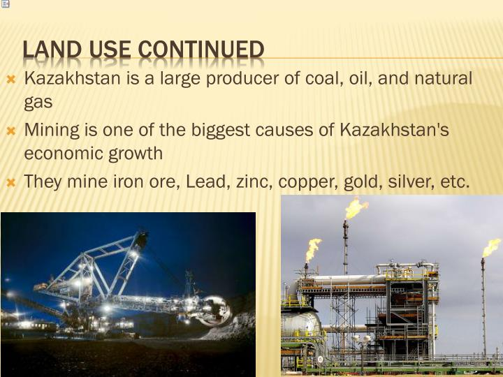 Kazakhstan is a large producer of coal, oil, and natural gas