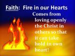 faith fire in our hearts