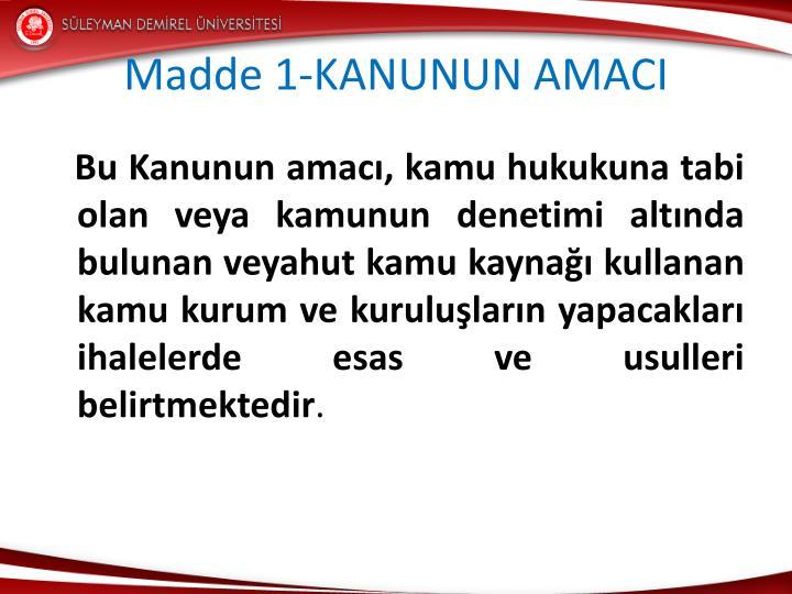 Madde 1-KANUNUN AMACI