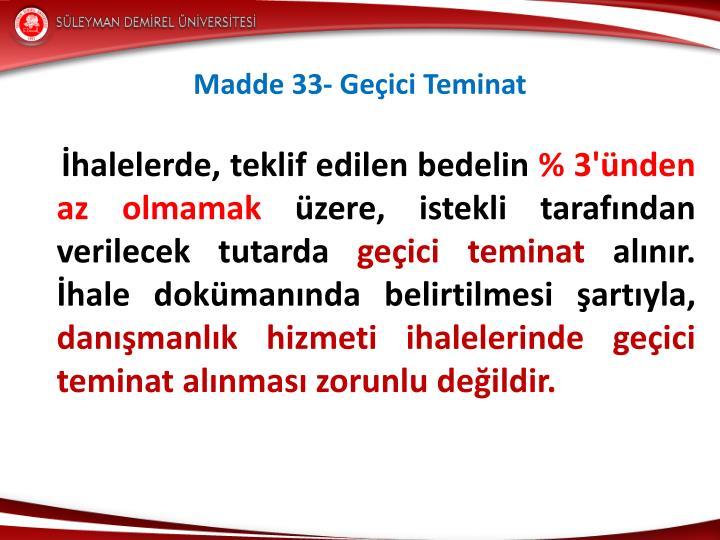 Madde 33- Geçici Teminat