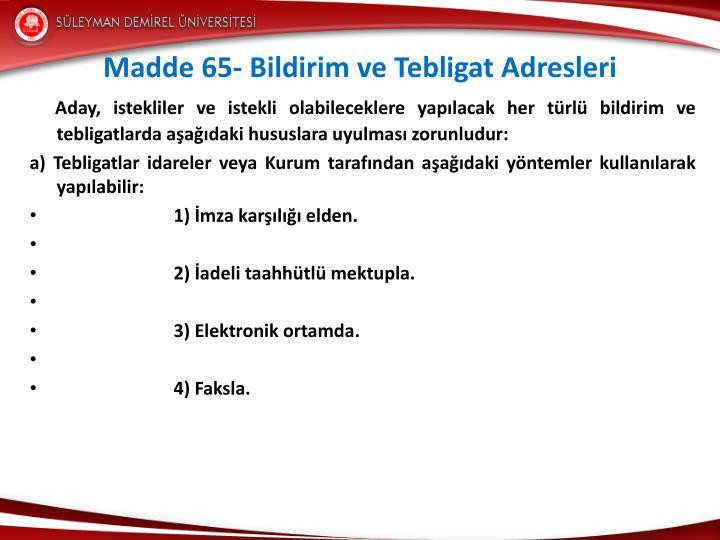 Madde 65- Bildirim ve Tebligat Adresleri