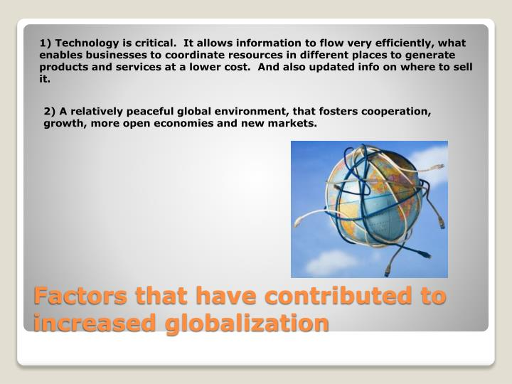 Factors that have contributed to increased globalization