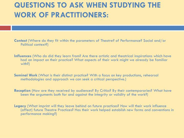 QUESTIONS TO ASK WHEN STUDYING THE WORK OF PRACTITIONERS: