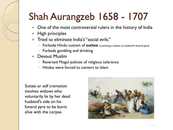 Shah Aurangzeb 1658 - 1707