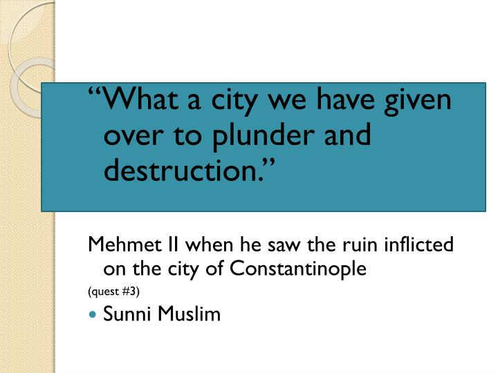 """What a city we have given over to plunder and destruction."""