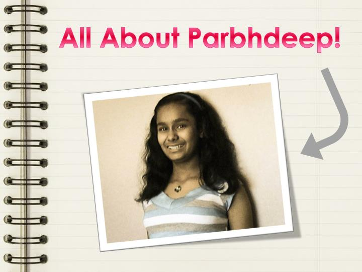 All About Parbhdeep!