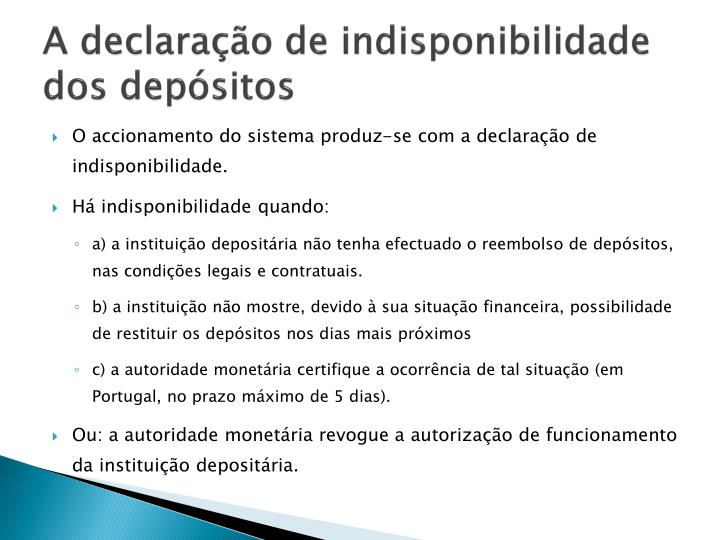 A declaração de indisponibilidade dos depósitos