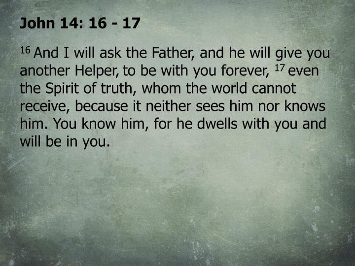 John 14: 16 - 17