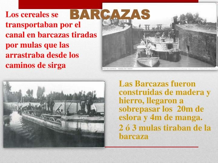 Las Barcazas fueron construidas de madera y  hierro, llegaron a
