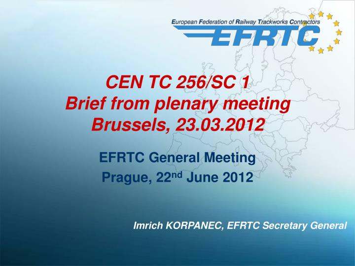 Cen tc 256 sc 1 brief from plenary meeting brussels 23 03 2012