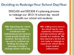 deciding to redesign your school day year