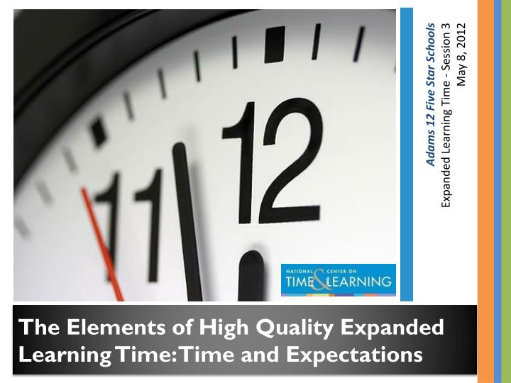 The Elements of High Quality Expanded Learning Time: Time and Expectations