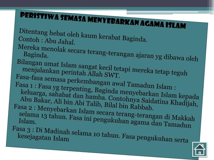 PERISTIWA SEMASA MENYEBARKAN AGAMA ISLAM