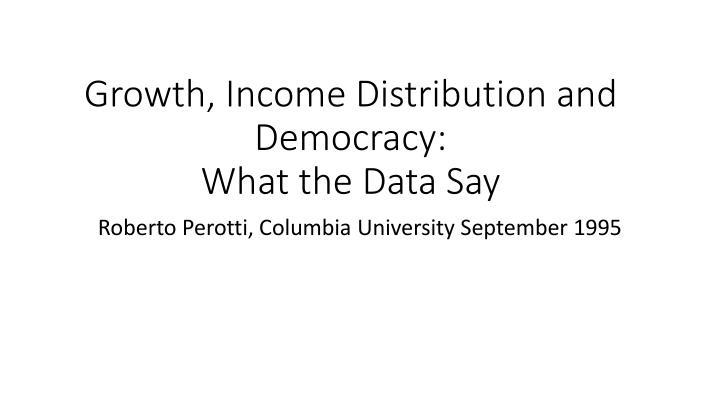 Growth income distribution and democracy what the data say