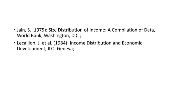 Jain, S. (1975): Size Distribution of Income: A Compilation of Data, World Bank,
