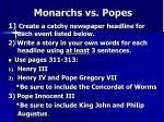 monarchs vs popes