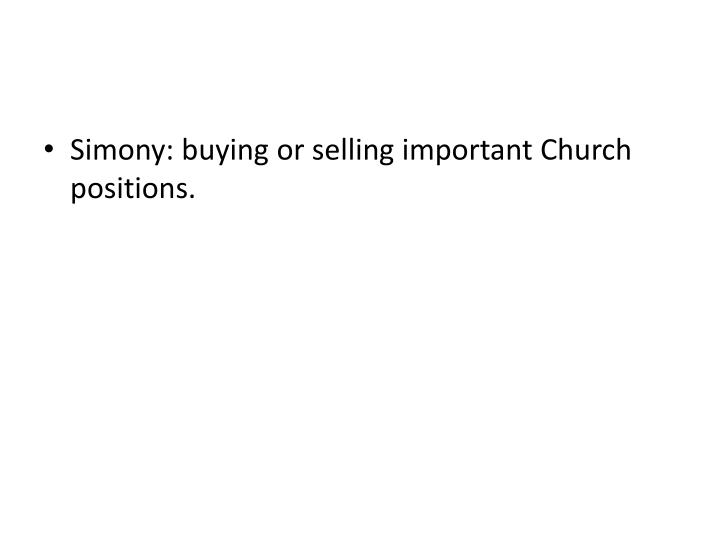 Simony: buying or selling important Church positions.