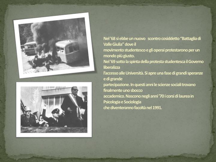 """Nel '68 si ebbe un nuovo   scontro cosiddetto """"Battaglia di Valle Giulia"""" dove il"""