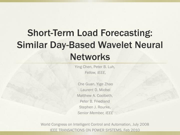 Short term load forecasting similar day based wavelet neural networks