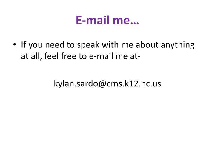 E-mail me…