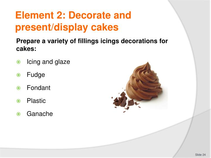 Element 2: Decorate and present/display cakes