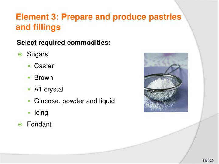 Element 3: Prepare and produce pastries and fillings