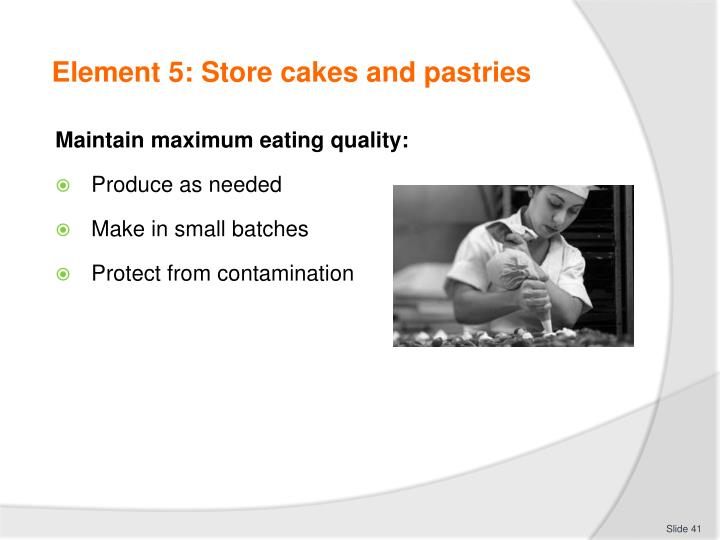 Element 5: Store cakes and pastries