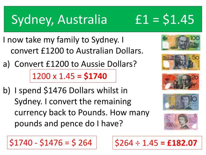 Sydney, Australia£1 = $1.45