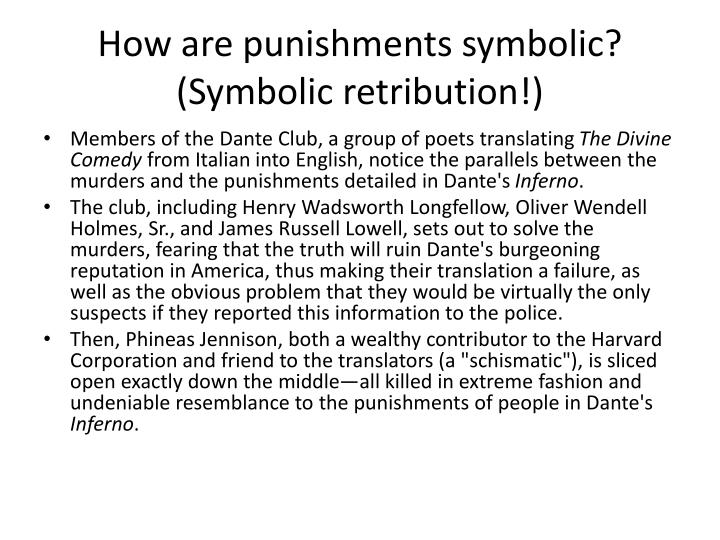 How are punishments symbolic? (Symbolic retribution!)