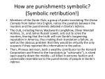 how are punishments symbolic symbolic retribution