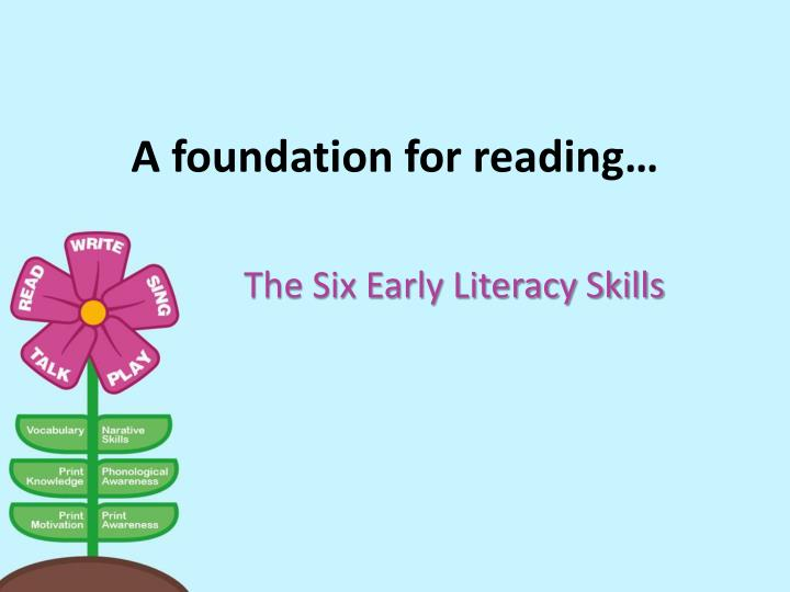 A foundation for reading…