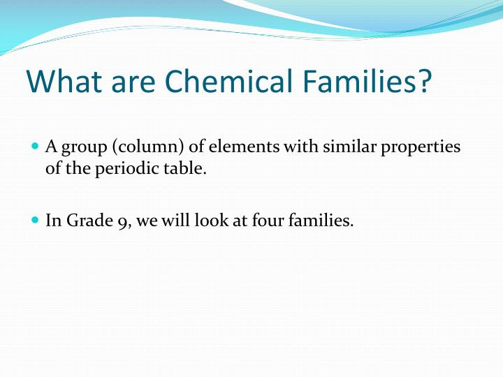 What are chemical families