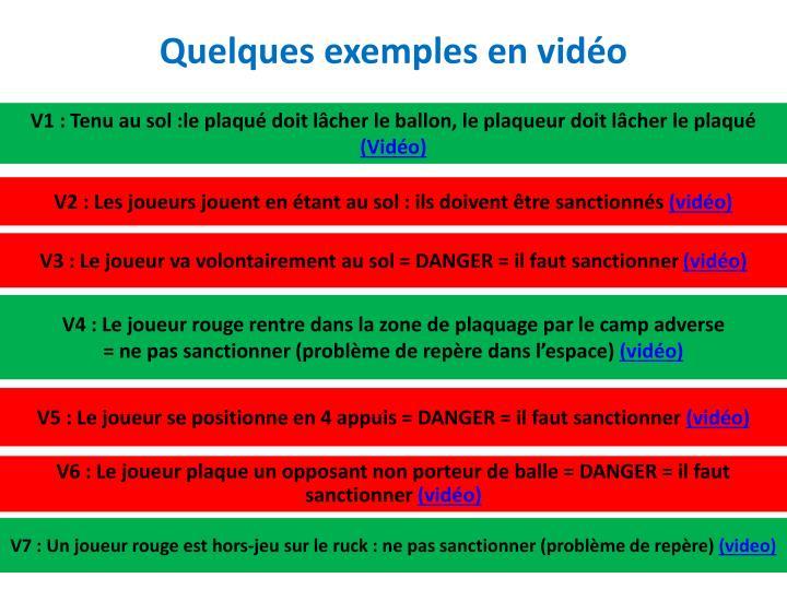 Quelques exemples en vidéo