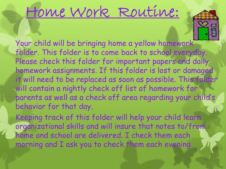 Home Work  Routine: