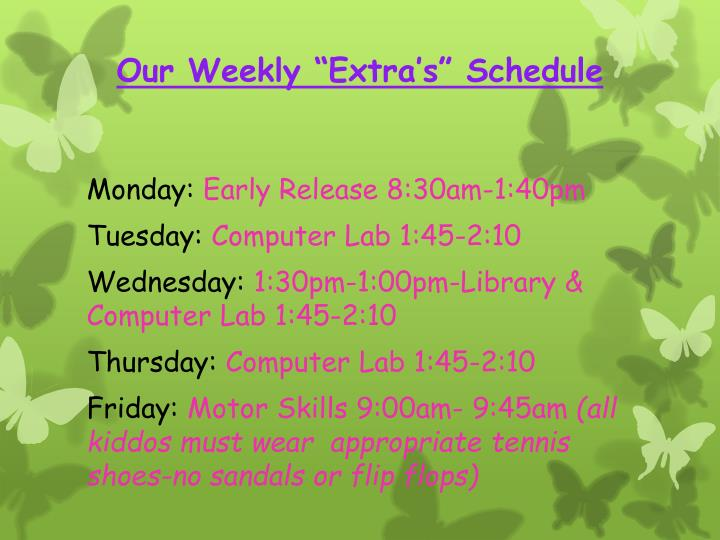 "Our Weekly ""Extra's"" Schedule"