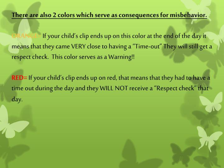 There are also 2 colors which serve as consequences for misbehavior.