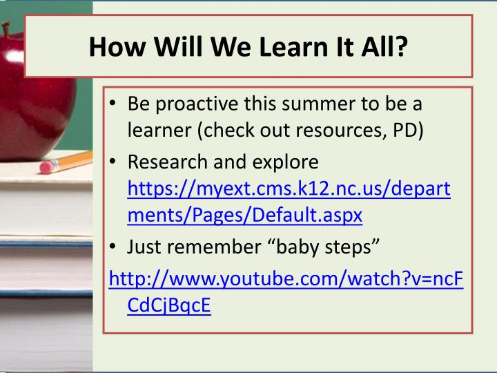 How Will We Learn It All?