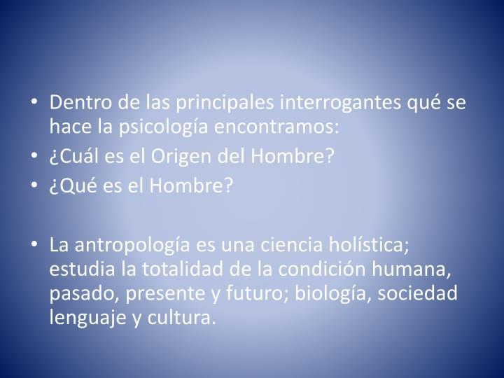 Dentro de las principales interrogantes qué se hace la psicología encontramos: