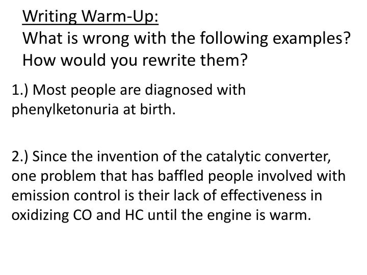 Writing warm up what is wrong with the following examples how would you rewrite them