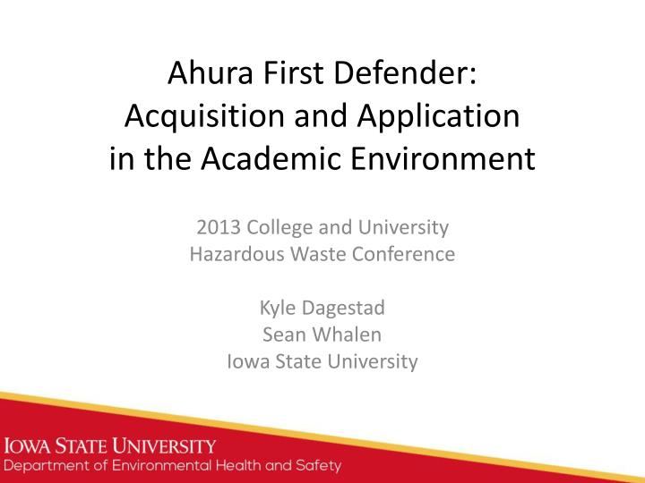 Ahura first defender acquisition and application in the academic environment