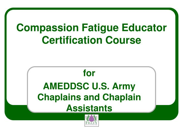 Compassion fatigue educator certification course
