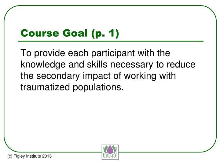 Course Goal (p. 1)