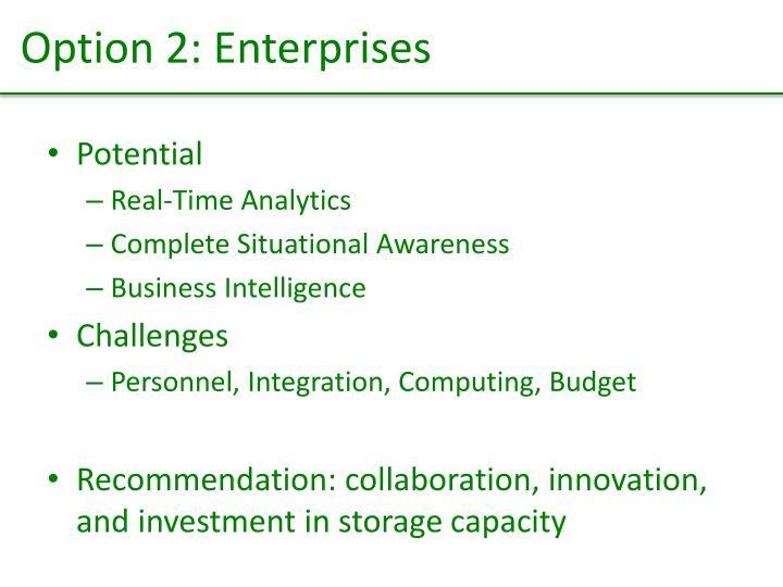 Option 2: Enterprises