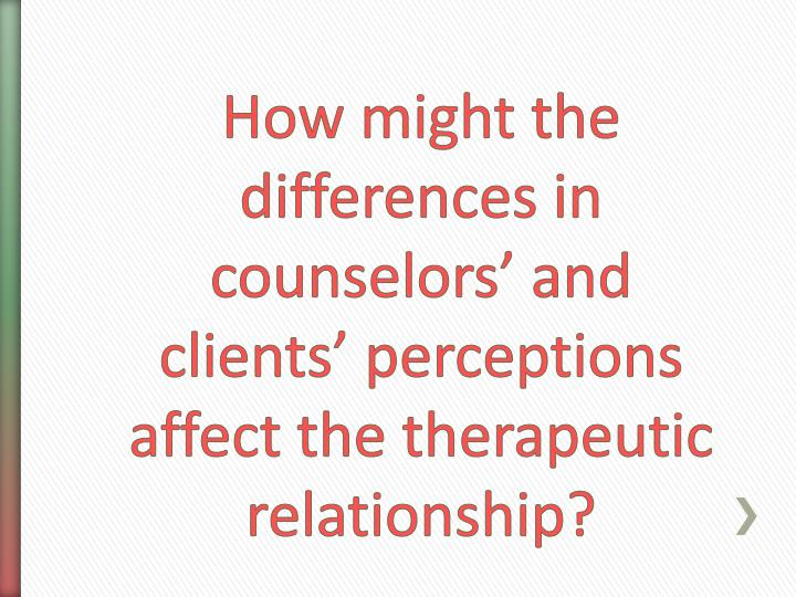 how to build a therapeutic relationship with a client